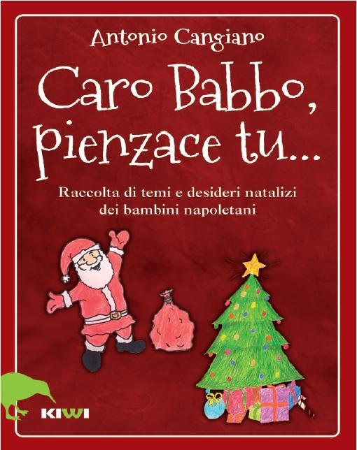 La Parola Natale Significa.Caro Babbo Pienzace Tu I Desideri Natalizi Dei Fantastici Bimbi Di Napoli Corrieredelmezzogiorno It